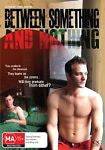 Between Something And Nothing (DVD, 2010) + Extras * Queer Cinema *
