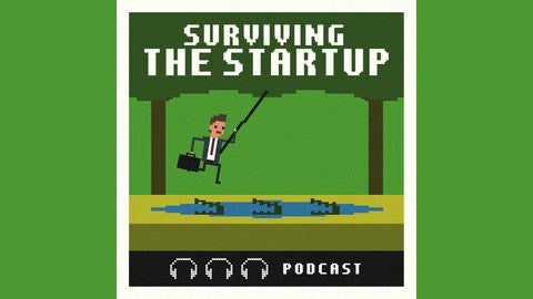 Podcast: Surviving the Startup