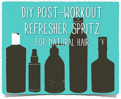 diy post-workout natural hair refresher spray