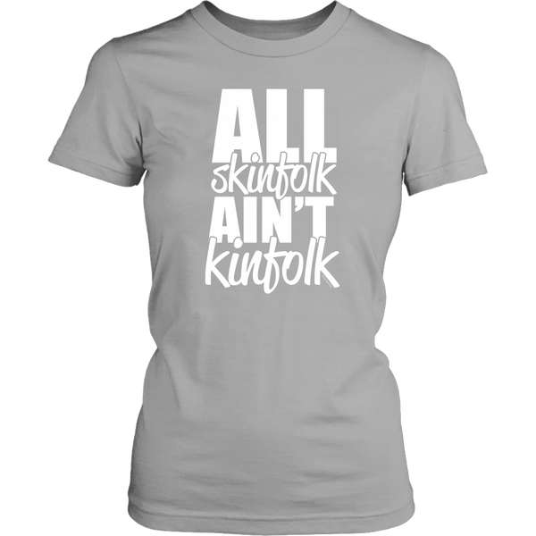 All Skinfolk Ain't Kinfolk Graphic T-Shirt