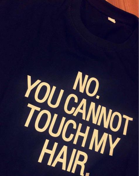 No, You Can't Touch My Hair (Ladies) T-Shirt - Loccessories™