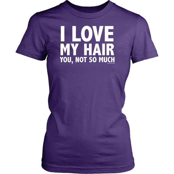 I Love My Hair (You, Not so Much) - Loccessories™