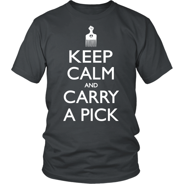 Keep Calm Carry Pick T-Shirt - Loccessories™