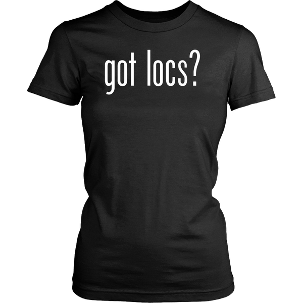 Got Locs? T-Shirt & Hoodie - Loccessories™