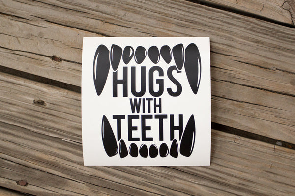 """Hugs With Teeth"" Decal"