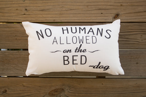 """No Humans Allowed on the Bed"" Pillow - Series 2"