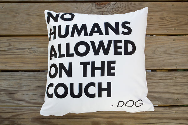 """No Humans Allowed On The Couch"" Pillow"