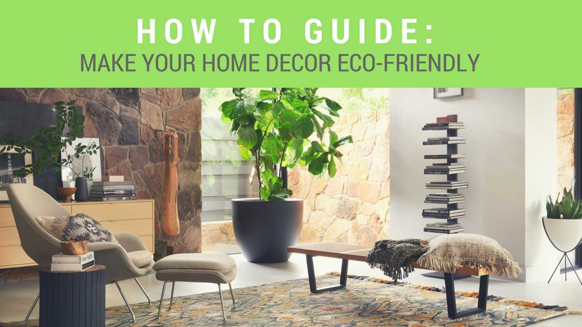 Guide: How To Make Your Home Decor Eco Friendly