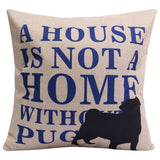 Pillow - A Home Is Not A Home Without Pug Cushion Pillow