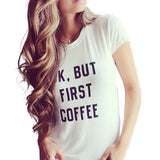 Shirt - Ok But First Coffee T-shirt