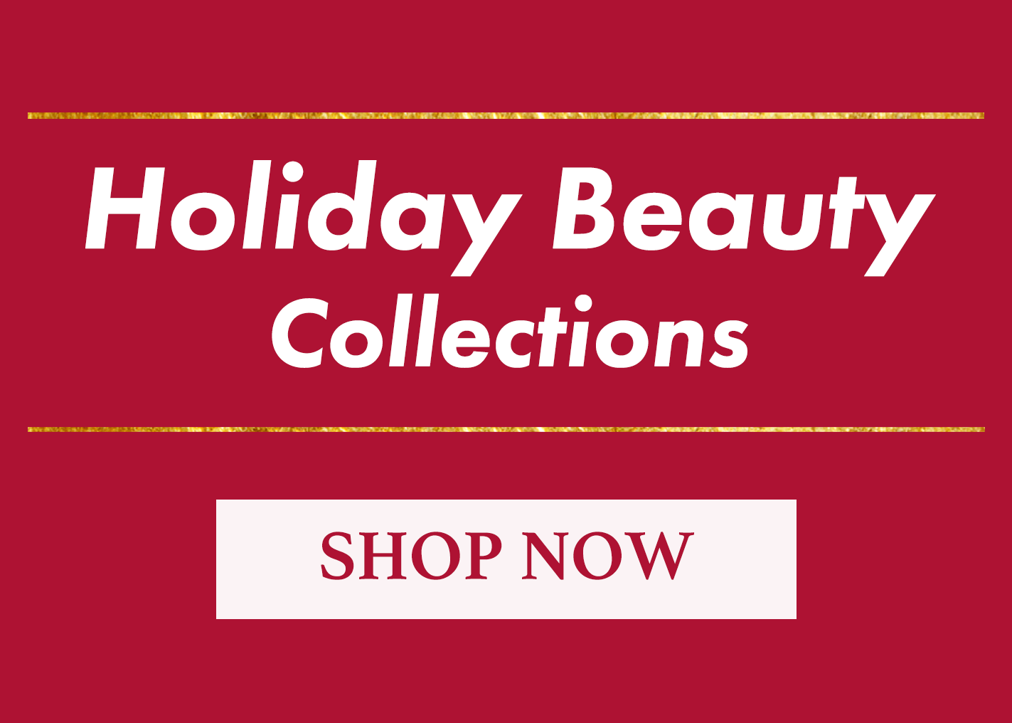 Holiday 2018 Collections