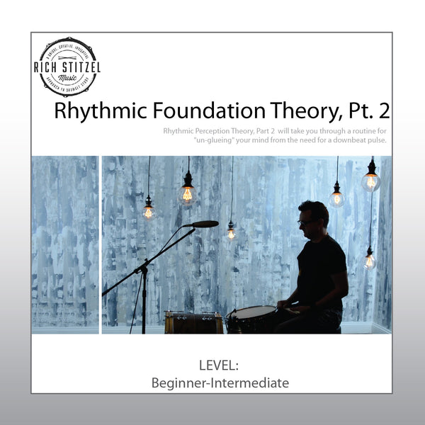 Rhythmic Foundation Theory, Part 2