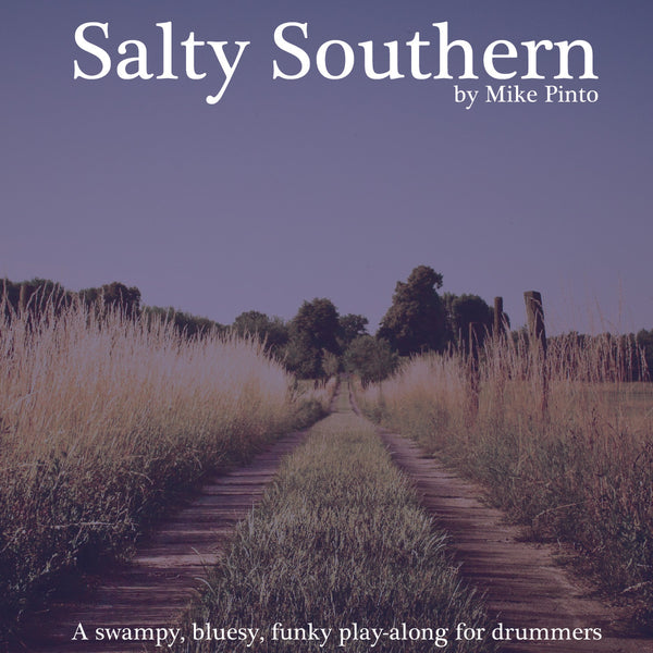 Salty Southern, A play-along by Mike Pinto