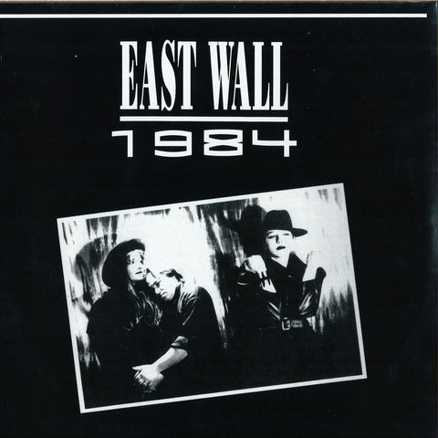 East Wall ‎– 1984 (Frastuono ‎1)
