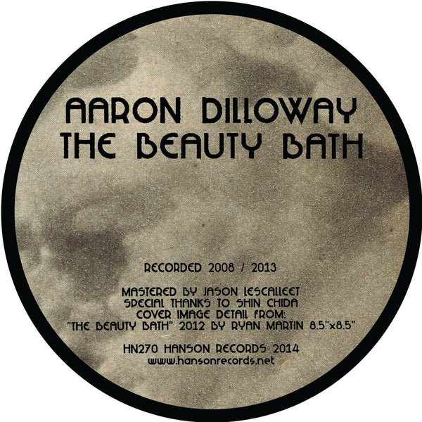 Aaron Dilloway ‎– The Beauty Bath LP PIC (Hanson Records 270)