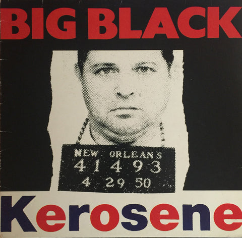 Big Black ‎– Kerosene LP (Black death Records 1991)