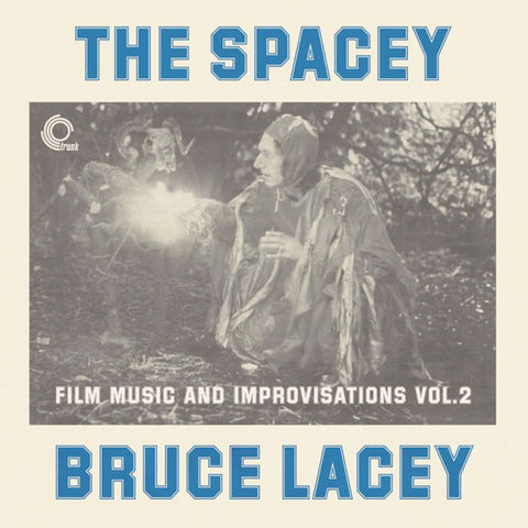 Bruce Lacey ‎– The Spacey - Film Music And Improvisations Vol. 2 (Trunk Records)