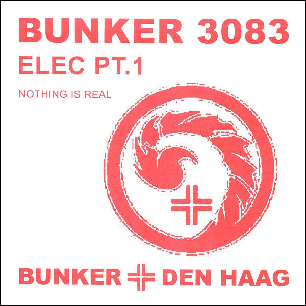 Elec Pt.1 ‎– Nothing Is Real (Bunker Records 3083)