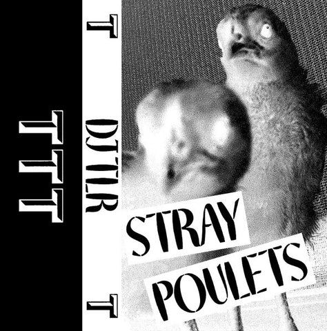 DJ TLR - Stray Poulets (Trilogy Tapes)