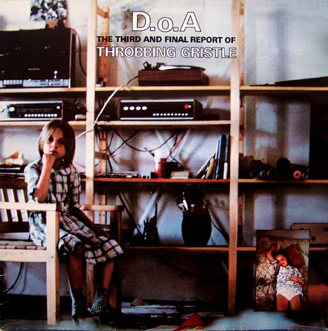Throbbing Gristle ‎– D.o.A. The Third And Final Report (Industrial Records 0004)