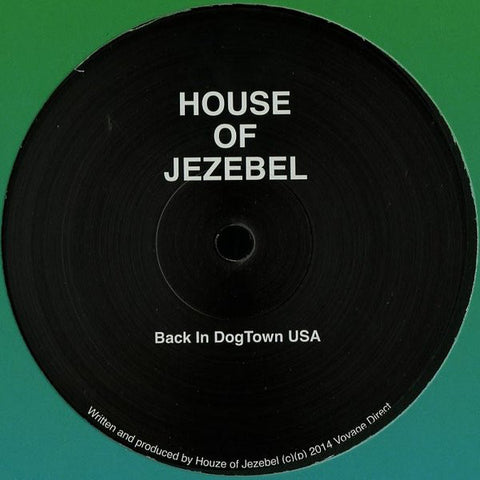 House Of Jezebel ‎– Back In Dogtown USA (Voyage Direct 16)