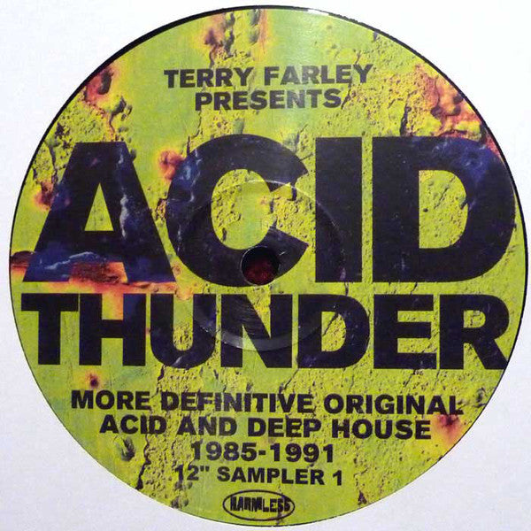 Various ‎– Terry Farley Presents Acid Thunder, Original Acid & Deep House 1985-1991
