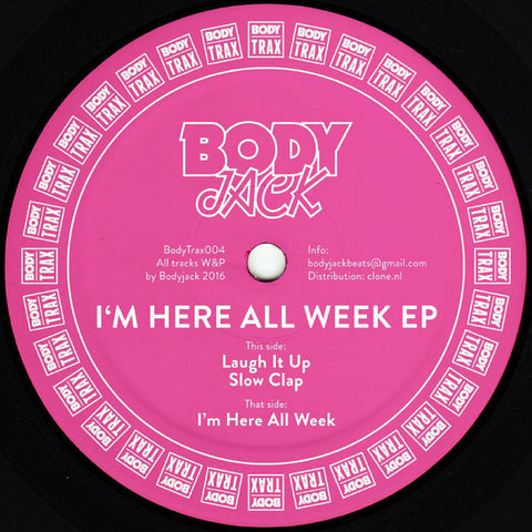 Bodyjack ‎– I'm Here All Week (Body Trax 004)