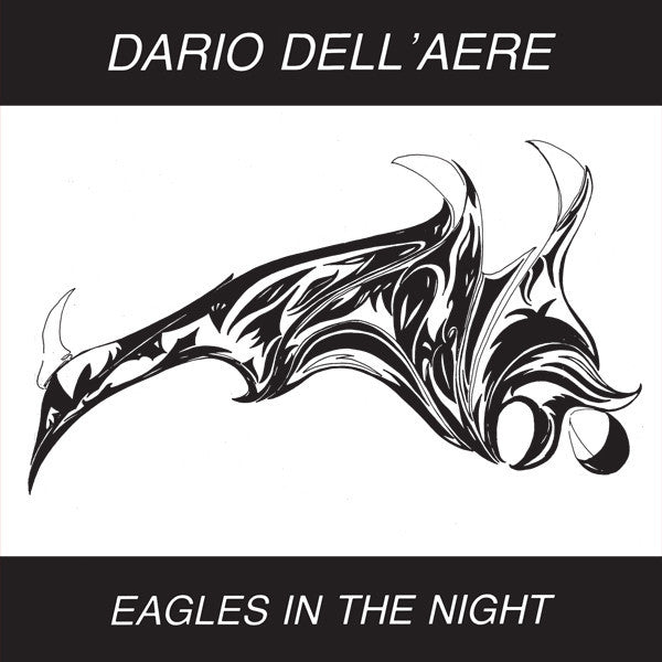 Dario Dell'Aere ‎– Eagles In The Night (Dark Entries 119)