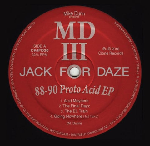 Mike Dunn Presents MD III ‎– 88-90 Proto Acid EP (Clone Jack For Daze ‎30)