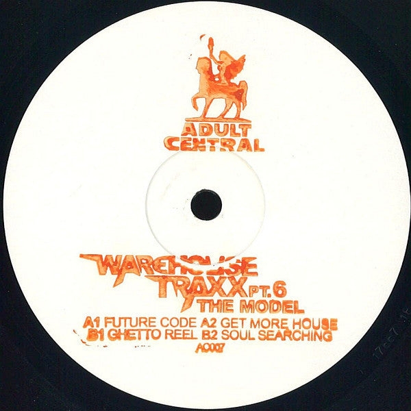 The Model ‎– Warehouse Traxx Pt. 6 (Adult Central ‎007)