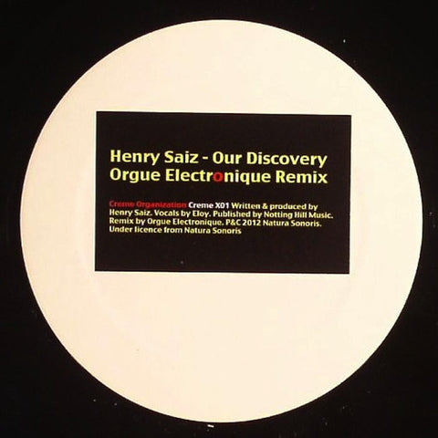 "Henry Saiz - Our Discovery (Orgue Electronique Remix) s/s 12"" (Creme X01)"
