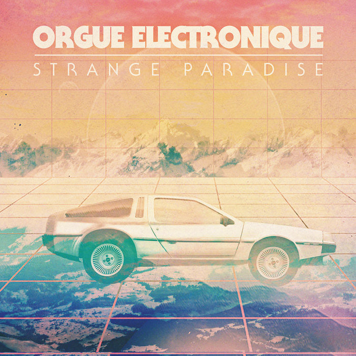 Orgue Electronique - Strange Paradise (Creme LP-09)