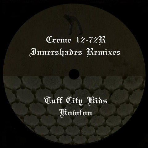 Innershades - Nina Remixes (Tuff City Kids, Kowton) (Creme 12-72R)