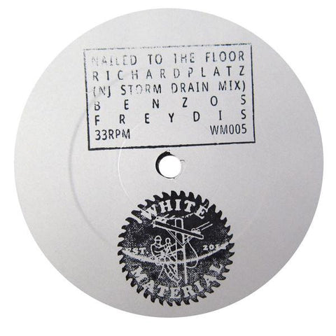 DJ Richard - Nailed To The Floor (White Material 005)