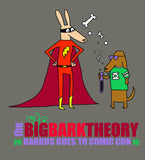 Big Bark Theory: Barkus Goes to Comic Con 2019 T-shirt
