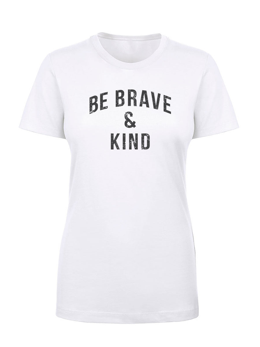 Be Brave & Kind - Women's Tee