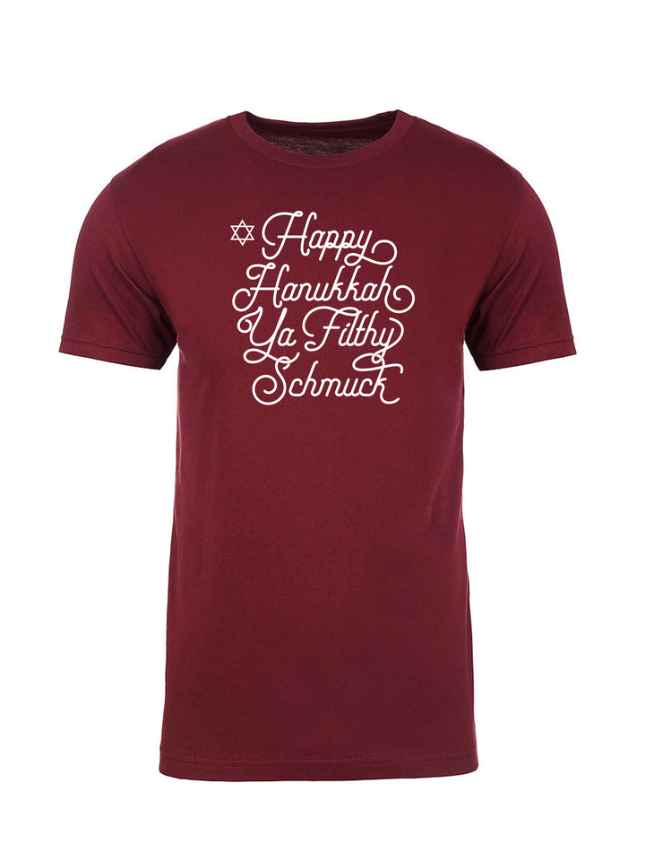 Happy Hanukkah Ya Filthy Schmuck - Unisex Tee