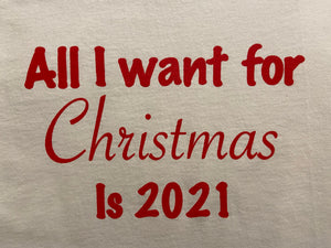 Graphic T-Shirt White - All I Want For  Christmas...