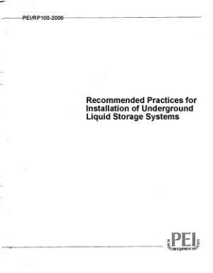 Recommended Practices for Installation of Underground Liquid Storage Systems (2011 Edition PEI RP100-11)