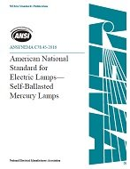 ANSI C78.45-2016 American National Standard for Electric Lamps - Self-Ballasted Mercury Lamps