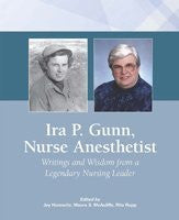 Nurse Anesthetist: Writings and Wisdom from a Legendary Nursing Leader