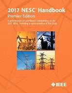 2017 National Electrical Safety Code Handbook (NESC)(R), PREMIER EDITION