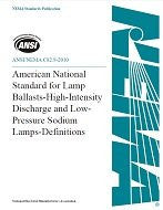 "American National Standard for Lamp Ballastsâ€""High-Intensity Discharge (HID) and Low-Pressure Sodium (LPS) Lampsâ€""Definitions (ANSI_ANSLG C82.9-2010)"