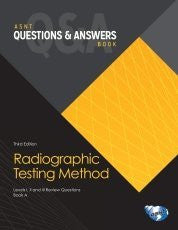 ASNT Questions & Answers Book: Radiographic Testing (RT) Method, Third Edition