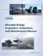 AASHTO MBI-2 Movable Bridge Inspection, Evaluation, and Maintenance Manual, 2nd Edition