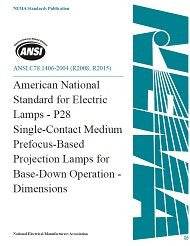 ANSI C78.1406-2004 (R2008, R2015) - American National Standard for Electric Lamps - P28 Single-Contact Medium Prefocus-Based Projection Lamps for Base-Down Operation - Dimensions