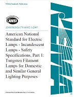 "American National Standard for Electric Lampsâ€""Incandescent Lampsâ€""Safety Specifications, Part 1: Tungsten Filament Lamps for Domestic and Similar General Lighting Purposes (ANSI_ANSLG C78.60432:1-2007)"