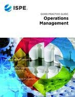 1914984 ISPE Good Practice Guide: Operations Management