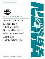 ANSI C78.60360-2002 (S2016) American National Standard for Electric Lamps - Standard Method of Measurement of Lamp Cap Temperature Rise