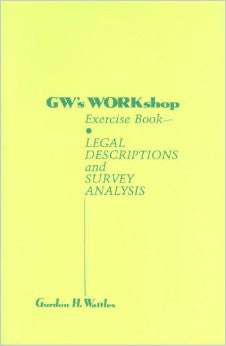 GW's WORKshop Exercise Book: Legal Descriptions and Survey Analysis